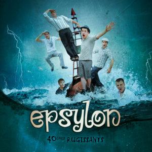 Epsylon – 40èmes rugissants