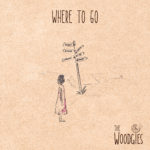 The Woodgies - Where to go