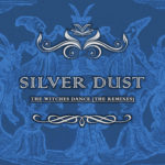 Silver Dust - The Witches Dance (The Remixes)