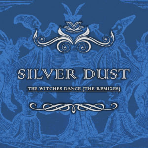Silver Dust – The Witches Dance (The Remixes)