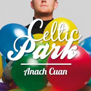 Anach Cuan – Celtic Park