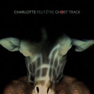 Charlotte Peut-Être – Ghost Track