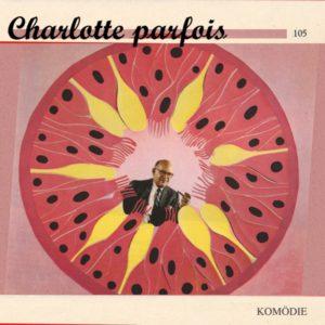 Charlotte Parfois – Komödie