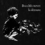 BaliMurphy - La déroute