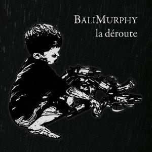 BaliMurphy – La déroute