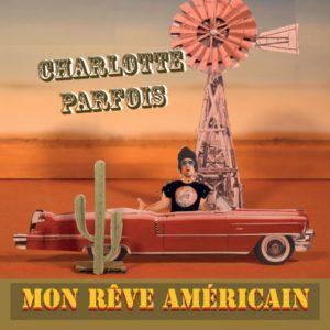 Charlotte Parfois – Mon Rêve Américain