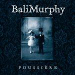 BaliMurphy - Poussière
