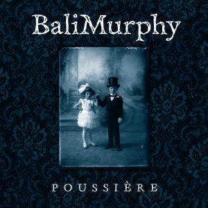 BaliMurphy – Poussière