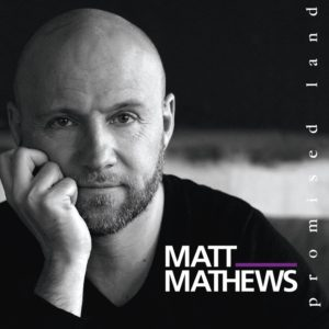 Matt Mathews – Promised Land