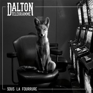 Dalton Telegramme – Sous la Fourrure