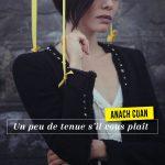 Anach Cuan - Un peu de tenue s'il vous plaît