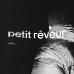 Sétay – Petit rêveur